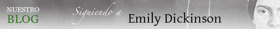 Nuestro blog: Siguiendo a Emily Dickinson